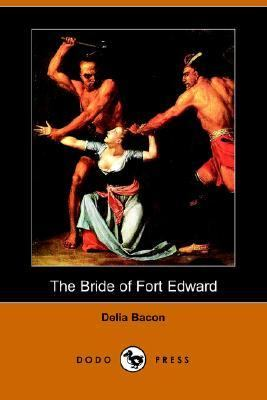 Bride of Fort Edward  N/A 9781406503715 Front Cover