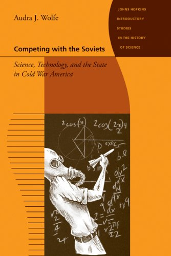 Competing with the Soviets Science, Technology, and the State in Cold War America  2013 edition cover