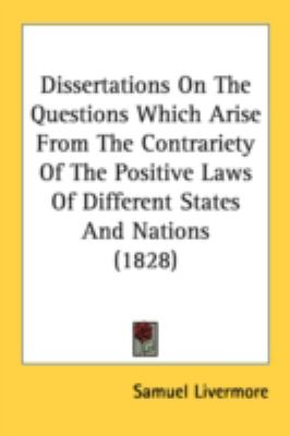 Dissertations on the Questions Which Arise from the Contrariety of the Positive Laws of Different States and Nations  2008 edition cover