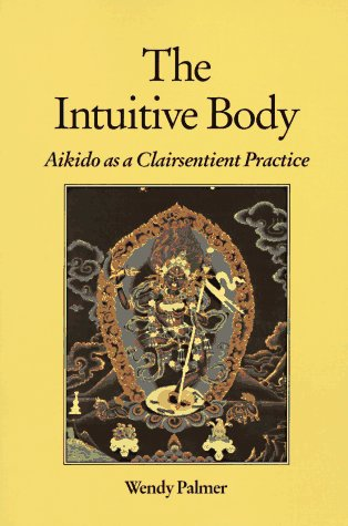 Intuitive Body Aikido As a Clairsentient Practice  1994 edition cover