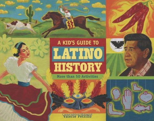 Kid's Guide to Latino History More Than 50 Activities  2009 9781556527715 Front Cover