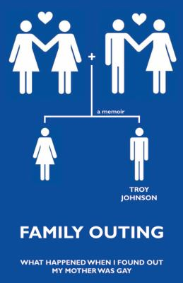 Family Outing What Happened When I Found Out My Mother Was Gay  2008 9781559708715 Front Cover