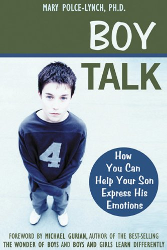 Boy Talk How You Can Help Your Son Express His Emotions  2002 9781572242715 Front Cover