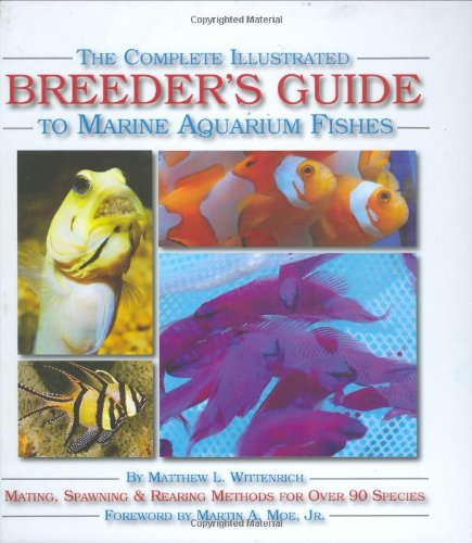 Complete Illustrated Breeder's Guide to Marine Aquarium Fishes   2007 edition cover