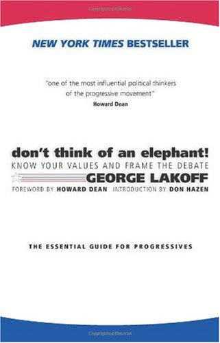 Don't Think of an Elephant! Know Your Values and Frame the Debate  2004 edition cover