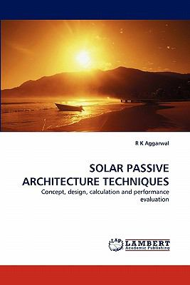 Solar Passive Architecture Techniques  N/A 9783838366715 Front Cover