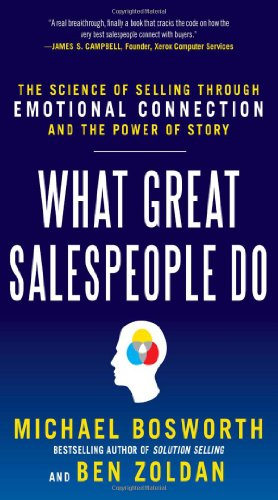 What Great Salespeople Do The Science of Selling Through Emotional Connection and the Power of Story  2012 edition cover