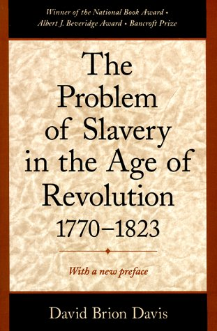Problem of Slavery in the Age of Revolution, 1770-1823  2nd 1999 edition cover