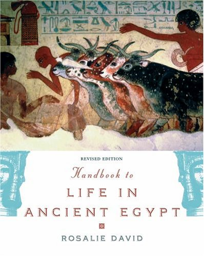 Handbook to Life in Ancient Egypt  2nd (Revised) edition cover
