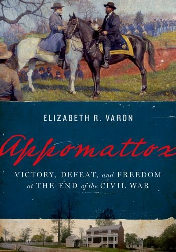 Appomattox Victory, Defeat, and Freedom at the End of the Civil War  2013 edition cover