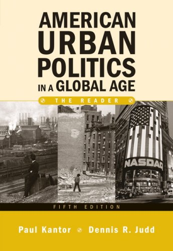 American Urban Politics in a Global Age The Reader 5th 2008 9780205553716 Front Cover