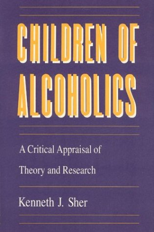 Children of Alcoholics A Critical Appraisal of Theory and Research  1991 edition cover