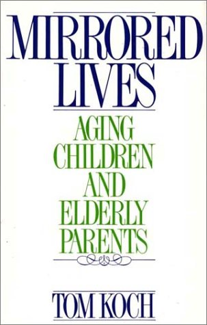 Mirrored Lives Aging Children and Elderly Parents  1990 9780275936716 Front Cover
