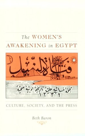 Women's Awakening in Egypt Culture, Society, and the Press  1997 9780300072716 Front Cover