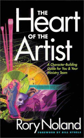 Heart of the Artist A Character-Building Guide for You and Your Ministry Team  1999 edition cover