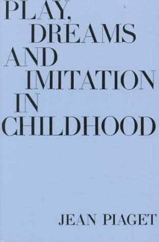 Play, Dreams and Imitation in Childhood  N/A edition cover
