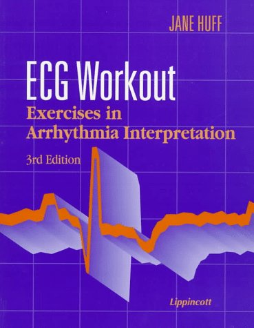 ECG Workout Exercises in Arrhythmia Interpretation 3rd 1997 (Revised) edition cover