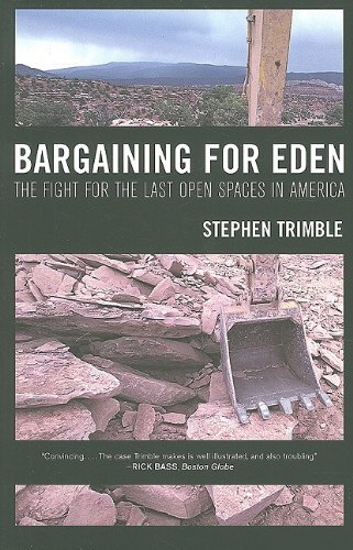 Bargaining for Eden The Fight for the Last Open Spaces in America  2009 9780520261716 Front Cover