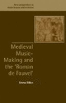 Medieval Music-Making and the Roman de Fauvel   2002 9780521813716 Front Cover