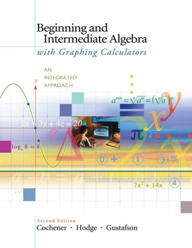 Beginning and Intermediate Algebra with Graphing Calculators An Integrated Approach 2nd 2005 (Revised) 9780534390716 Front Cover