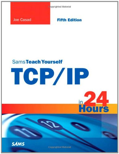 Sams Teach Yourself TCP/IP in 24 Hours  5th 2012 (Revised) edition cover