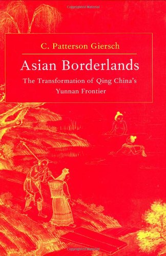 Asian Borderlands The Transformation of Qing China's Yunnan Frontier  2006 edition cover