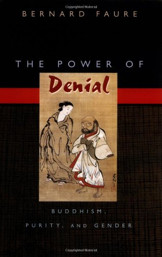 Power of Denial - Buddhism, Purity, and Gender   2003 edition cover