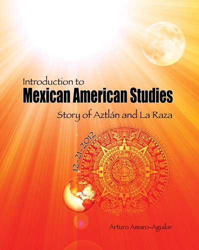 Introduction to Mexican American Studies Story of Aztlan and la Raza  2009 (Revised) 9780757562716 Front Cover