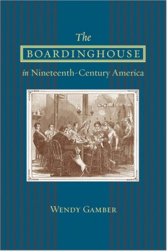 Boardinghouse in Nineteenth-Century America   2007 edition cover