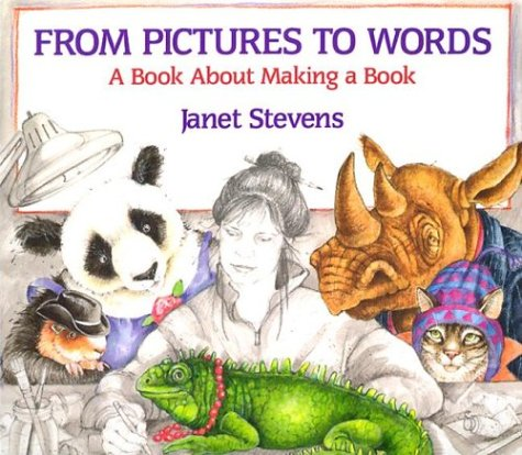 From Pictures to Words A Book about Making a Book N/A edition cover