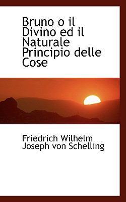Bruno O il Divino Ed il Naturale Principio Delle Cose  2009 edition cover