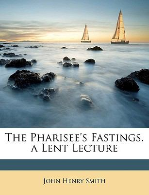 Pharisee's Fastings a Lent Lecture  N/A edition cover