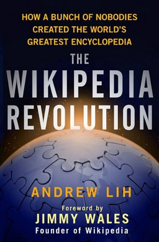 Wikipedia Revolution How a Bunch of Nobodies Created the World's Greatest Encyclopedia N/A 9781401303716 Front Cover