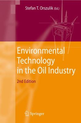 Environmental Technology in the Oil Industry  2nd 2016 (Revised) 9781402054716 Front Cover