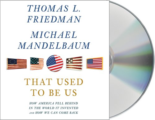 That Used to Be Us: How America Fell Behind in the World It Invented and How We Can Come Back  2011 edition cover