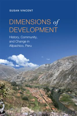 Dimensions of Development History, Community, and Change in Allpachico, Peru  2012 edition cover
