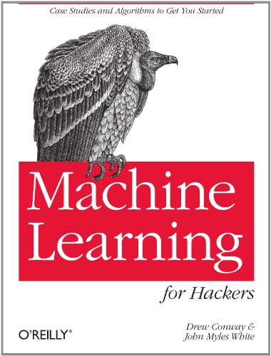 Machine Learning for Hackers   2012 9781449303716 Front Cover