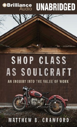 Shop Class As Soulcraft: An Inquiry into the Value of Work  2011 edition cover