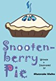 Snootenberry Pie  N/A 9781479397716 Front Cover