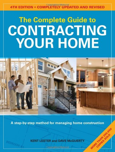 Complete Guide to Contracting Your Home  4th 2010 9781558708716 Front Cover