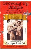 Growing up Simple An Irreverent Look at Kids in The 1950's N/A 9781571680716 Front Cover