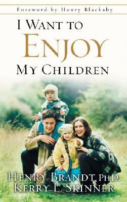 I Want to Enjoy My Children   2002 9781576739716 Front Cover