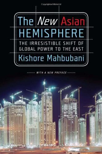 New Asian Hemisphere The Irresistible Shift of Global Power to the East N/A edition cover