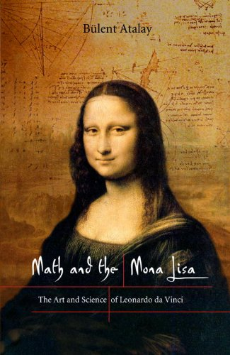 Math and the Mona Lisa The Art and Science of Leonardo Da Vinci  2004 edition cover