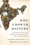 Why Growth Matters How Economic Growth in India Reduced Poverty and the Lessons for Other Developing Countries  2013 edition cover