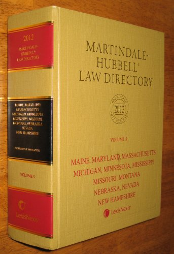Martindale-Hubbell Law Directory 2012: ME, MD, MA, MI, MN, MS, MO, MT, NE, NV, NH  2011 edition cover