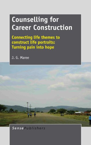 Counselling for Career Construction: Connecting Life Themes to Construct Life Portraits, Turning Pain into Hope  2013 edition cover