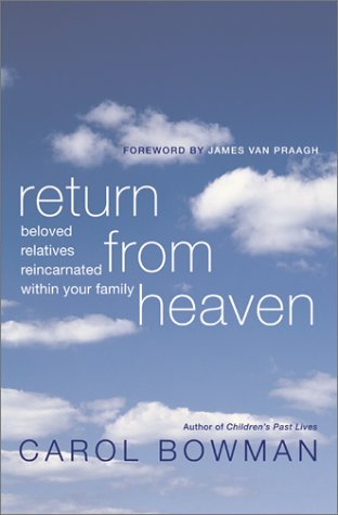 Return from Heaven Beloved Relatives Reincarnated Within Your Family  2001 9780060195717 Front Cover
