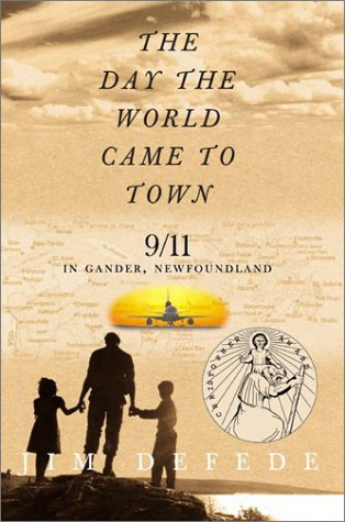 Day the World Came to Town 9/11 in Gander, Newfoundland N/A 9780060559717 Front Cover
