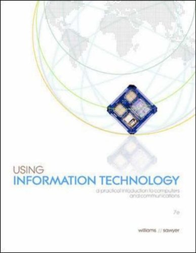 Using Information Technology A Practical Introduction to Computers and Communications 7th 2007 (Revised) 9780072260717 Front Cover